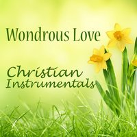 Christian Instrumentals: Wondrous Love — The O'Neill Brothers Group