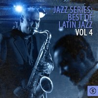 Jazz Series - Best of Latin Jazz, Vol. 4 — сборник