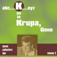 K As in Krupa, Gene, Vol. 2 — Gene Krupa