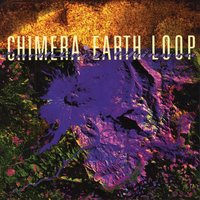 Earth Loop — Chimera