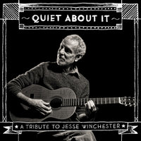 Quiet About It (A Tribute to Jesse Winchester) — сборник