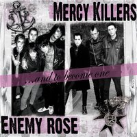 And to Become-One — Mercy Killers/Enemy Rose