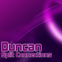 Split Connections — Duncan