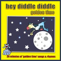 Hey Diddle Diddle - Golden Time — Kidzone