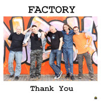 Thank you — Factory