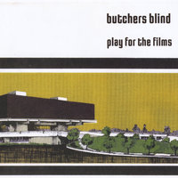 Play For the Films — Butchers Blind