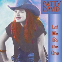Let Me Be the One — Patty David