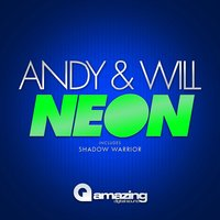 Neon — Will, Andy, Andy, Will, Andy & will