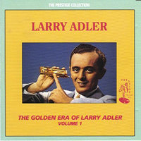 The Golden Era of Larry Adler — Larry Adler