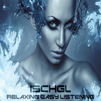 Ischgl, Relaxing Easy Listening — сборник
