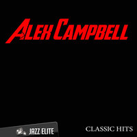 Classic Hits By Alex Campbell — Alex Campbell