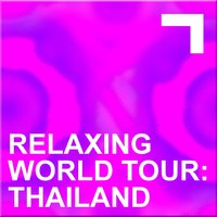 Relaxing World Tour: Thailand — сборник