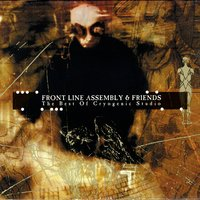 Front Line Assembly & Friends: The Best Of Cryogenic Studio — Front Line Assembly