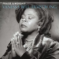 Praise & Worship — Vanessa Bell Armstrong