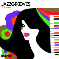Lifestyle2 - Jazz Grooves Vol 1 — сборник