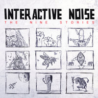 The Nine Stories — Interactive Noise, Astrix