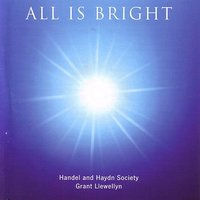 All Is Bright — Handel And Haydn Society Chorus