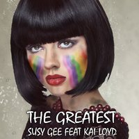 The Greatest — Susy Gee, Kai Loyd, Susy Gee feat. Kai Loyd
