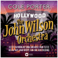 Cole Porter in Hollywood — The John Wilson Orchestra, John Wilson, John Wilson Orchestra, Kim Criswell, Sarah Fox, Matthew Ford