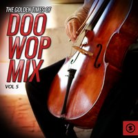 The Golden Times of Doo Wop Mix, Vol. 5 — сборник