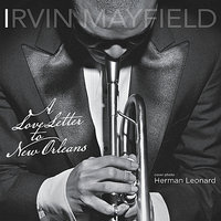 A Love Letter to New Orleans — Bill Summers, Irvin Mayfield, Los Hombres Calientes