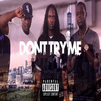 Don't Try Me — Black, Nashawn, Quett