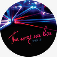 The Way We Live Singles — Deniz Kurtel, Deniz Kurtel, The Marcy All-Stars, The Marcy All-Stars
