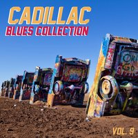 Cadillac Blues Collection, Vol. 9 — сборник