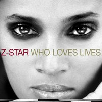 Who Loves Lives — Z Star