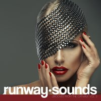 Runway Sounds - Grooves from the Catwalk, Vol. 3 — сборник