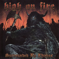 Surrounded By Thieves — High On Fire