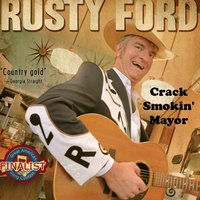 Crack Smokin' Mayor — Rusty Ford