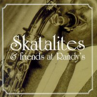 Skatalites and Friends at Randy's — сборник