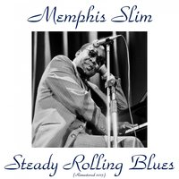 Steady Rolling Blues — Memphis Slim