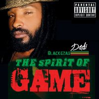 The Spirit of Game — Blackgzas Dadi