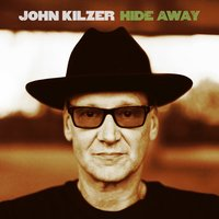 Hide Away — John Kilzer
