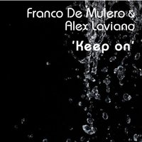 Keep On — Franco De Mulero, Alex Laviano, Franco De Mulero, Alex Laviano