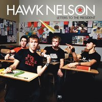 Letters To The President — Hawk Nelson