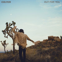 Out For You - Single — Colyer
