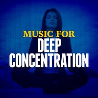 Music for Deep Concentration — Smart Baby Music, Musique Classique, Concentration Music Ensemble, Concentration Music Ensemble|Musique Classique|Smart Baby Music