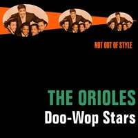 Doo-Wop Stars — The Orioles