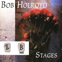Stages — Bob Holroyd