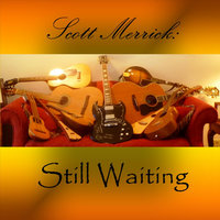 Still Waiting — Scott Merrick