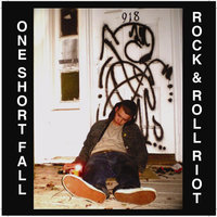 Rock & Roll Riot — One Short Fall