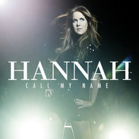 Call My Name (Part Two) — Hannah