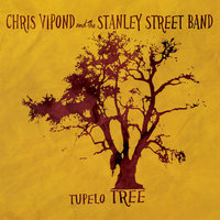 Tupelo Tree — Chris Vipond & The Stanley Street Band