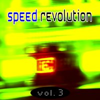Speed Revolution, Vol. 3 — сборник