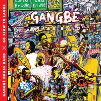 Go Slow to Lagos — Gangbé Brass Band