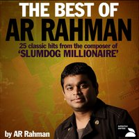 The Best of AR Rahman (25 Classic Hits From The Composer Of 'Slumdog Millionaire') — A.R. Rahman