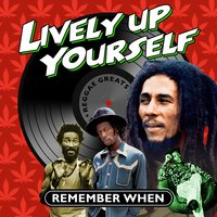 Lively up Yourself - Remember When — сборник